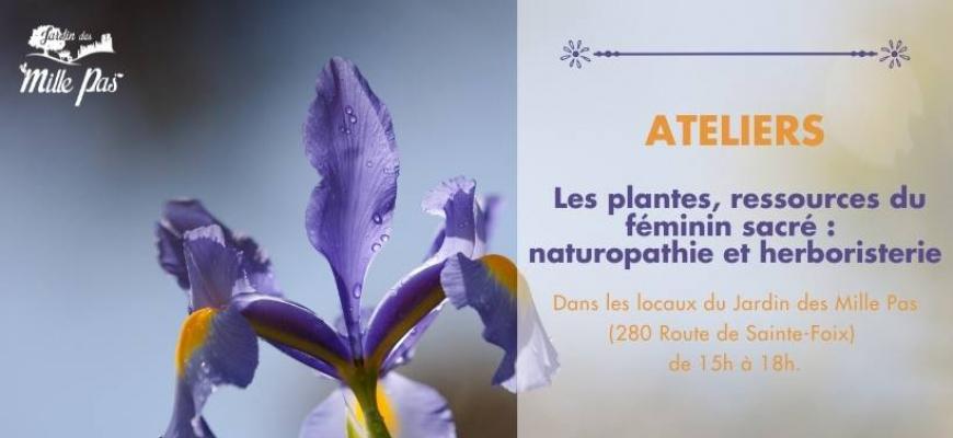 Atelier : les plantes, ressources du féminin sacré : naturopathie et herboristerie Atelier/Stage