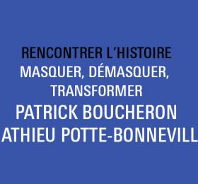 Rencontrer l'Histoire, Patrick Boucheron