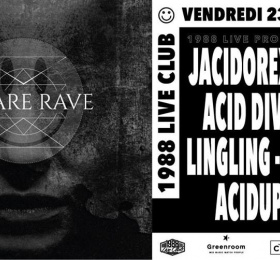 We Are Rave : Jacidorex + Ling Ling + Acid Division