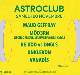 Astroclub : Möd3rn • Maud Geffray • RE.KOD vs DNGLS • Vanadís • Unklevon